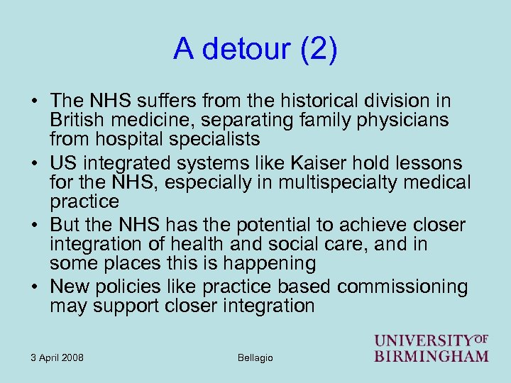 A detour (2) • The NHS suffers from the historical division in British medicine,
