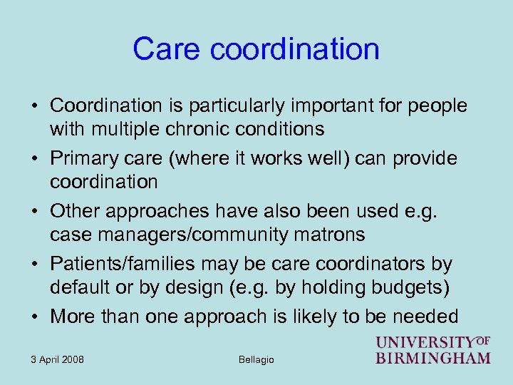 Care coordination • Coordination is particularly important for people with multiple chronic conditions •
