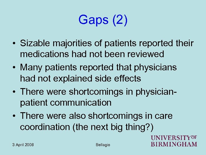 Gaps (2) • Sizable majorities of patients reported their medications had not been reviewed