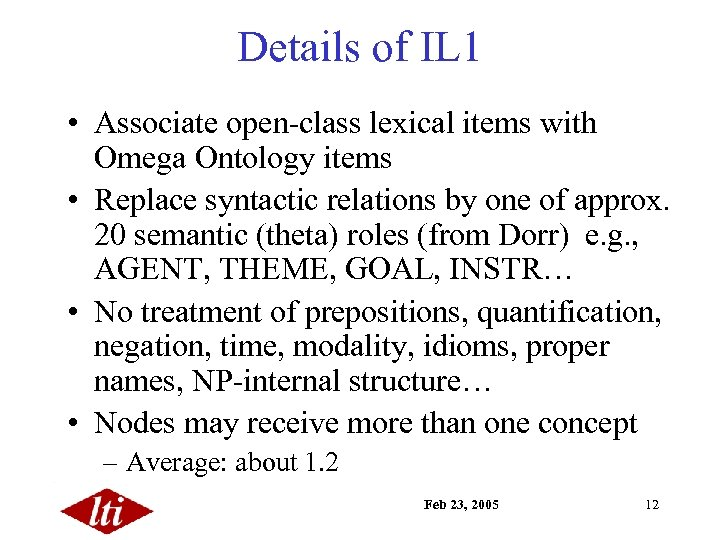 Details of IL 1 • Associate open-class lexical items with Omega Ontology items •