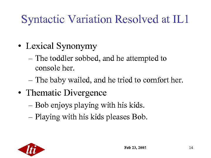 Syntactic Variation Resolved at IL 1 • Lexical Synonymy – The toddler sobbed, and