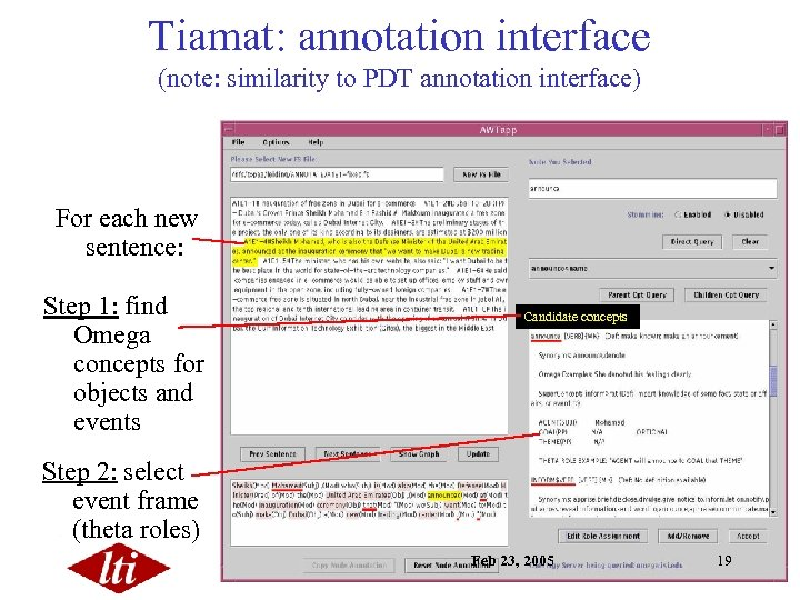 Tiamat: annotation interface (note: similarity to PDT annotation interface) For each new sentence: Step