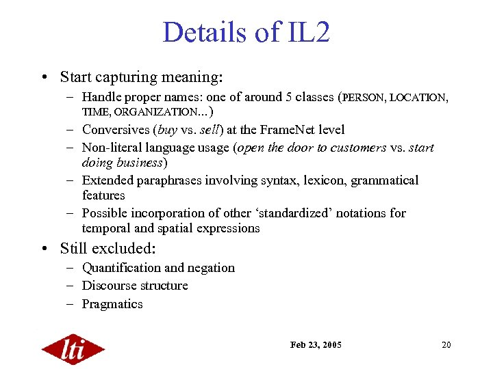 Details of IL 2 • Start capturing meaning: – Handle proper names: one of