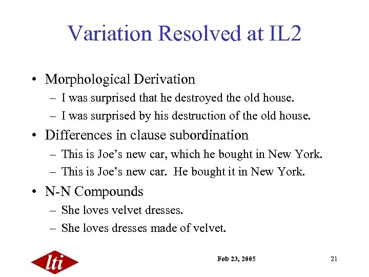 Variation Resolved at IL 2 • Morphological Derivation – I was surprised that he