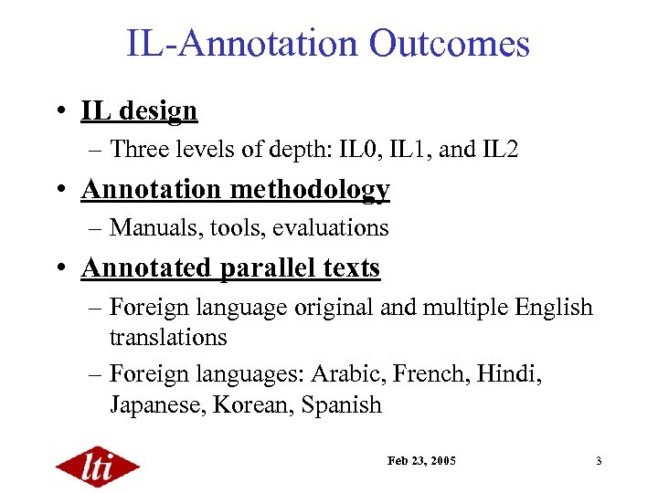 IL-Annotation Outcomes • IL design – Three levels of depth: IL 0, IL 1,