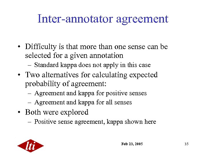 Inter-annotator agreement • Difficulty is that more than one sense can be selected for
