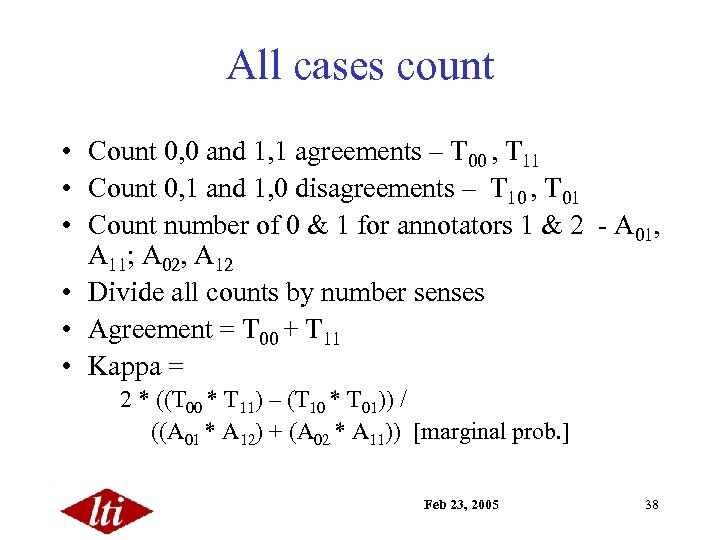 All cases count • Count 0, 0 and 1, 1 agreements – T 00
