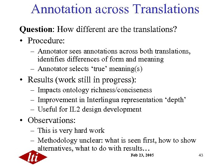 Annotation across Translations Question: How different are the translations? • Procedure: – Annotator sees