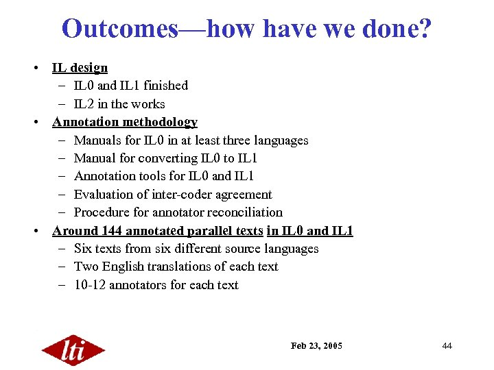 Outcomes—how have we done? • IL design – IL 0 and IL 1 finished