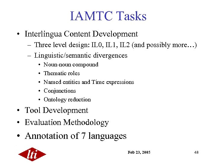 IAMTC Tasks • Interlingua Content Development – Three level design: IL 0, IL 1,