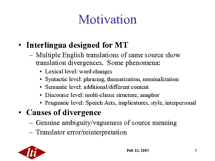 Motivation • Interlingua designed for MT – Multiple English translations of same source show