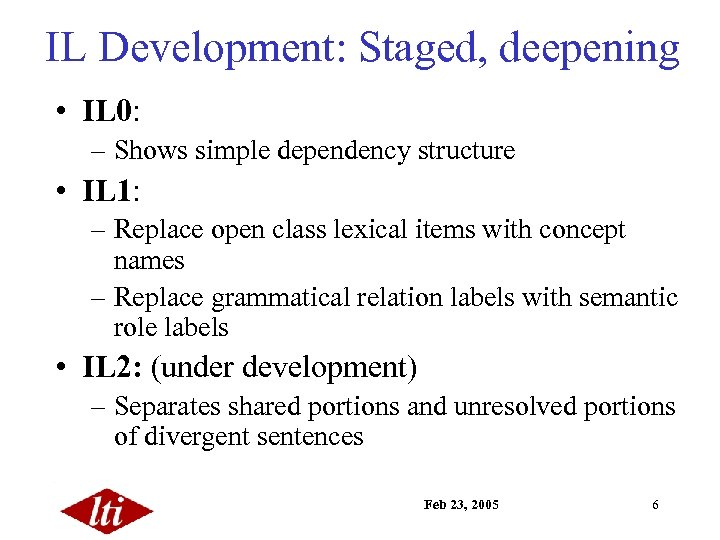 IL Development: Staged, deepening • IL 0: – Shows simple dependency structure • IL