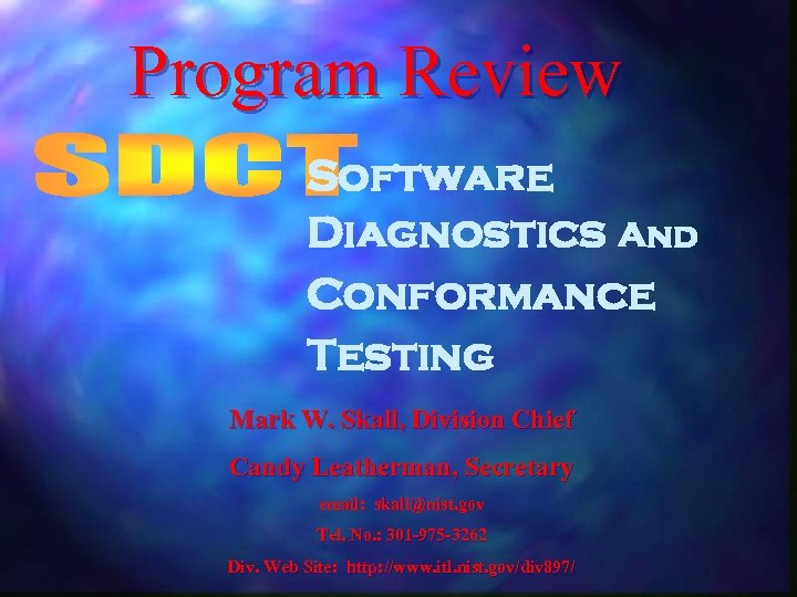 Program Review Software Diagnostics And Conformance Testing Mark W. Skall, Division Chief Candy Leatherman,
