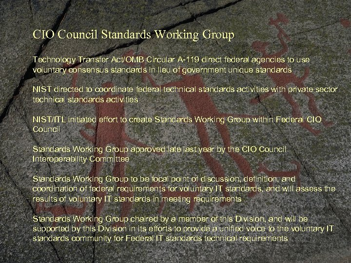 CIO Council Standards Working Group Technology Transfer Act/OMB Circular A-119 direct federal agencies to