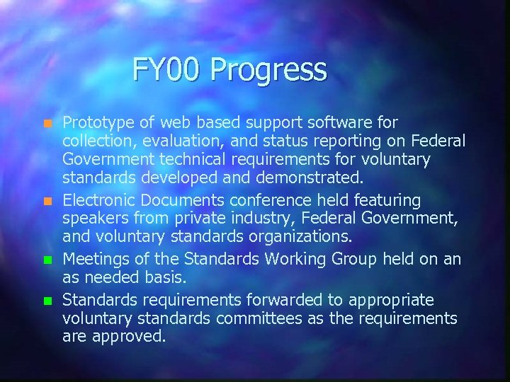 FY 00 Progress n n Prototype of web based support software for collection, evaluation,