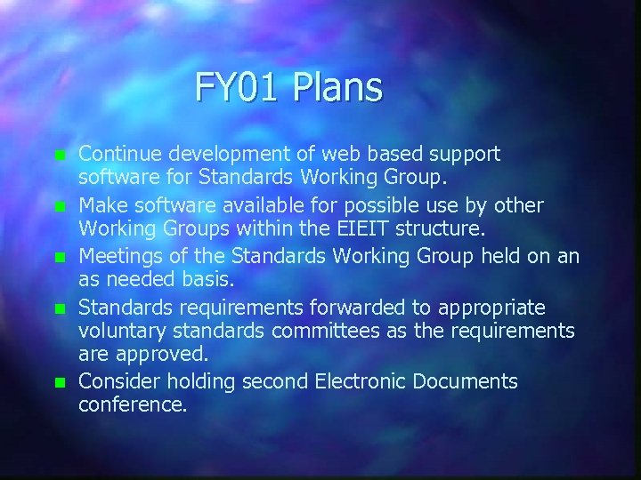 FY 01 Plans n n n Continue development of web based support software for