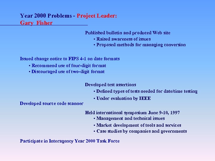 Year 2000 Problems - Project Leader: Gary Fisher Published bulletin and produced Web site