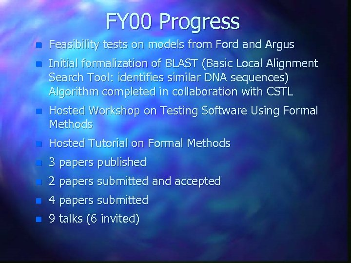 FY 00 Progress n Feasibility tests on models from Ford and Argus n Initial