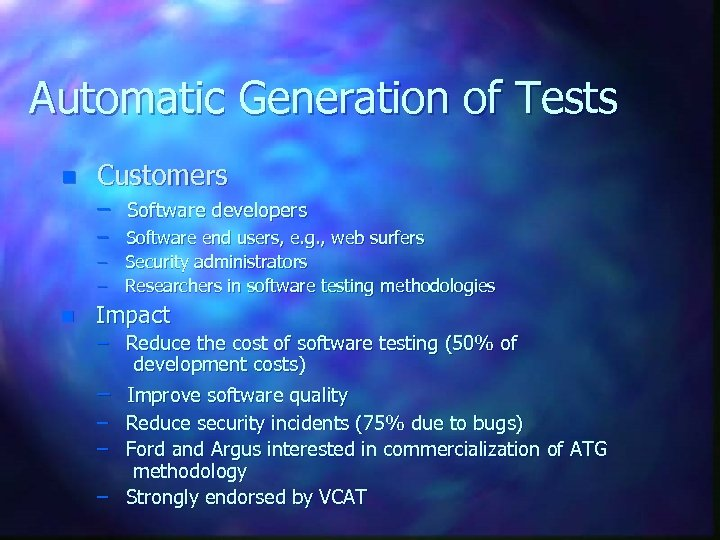 Automatic Generation of Tests n Customers – Software developers – Software end users, e.