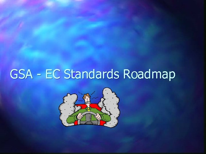 GSA - EC Standards Roadmap