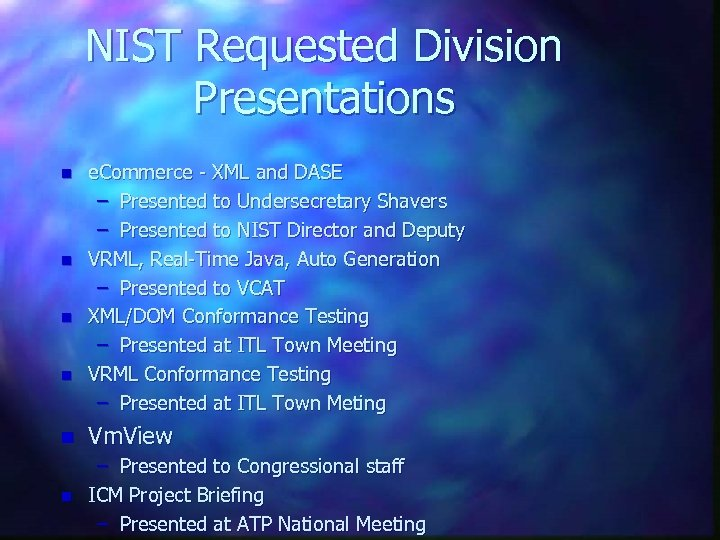NIST Requested Division Presentations n n e. Commerce - XML and DASE – Presented