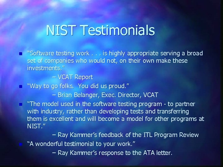 """NIST Testimonials n n """"Software testing work. . . is highly appropriate serving a"""