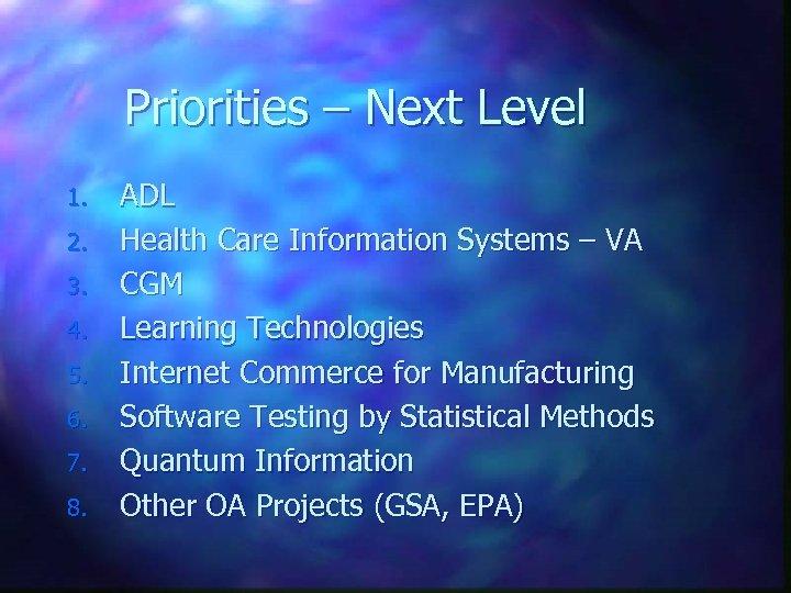 Priorities – Next Level 1. 2. 3. 4. 5. 6. 7. 8. ADL Health