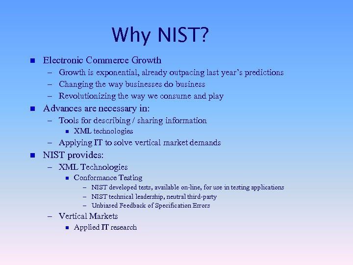 Why NIST? n Electronic Commerce Growth – Growth is exponential, already outpacing last year's