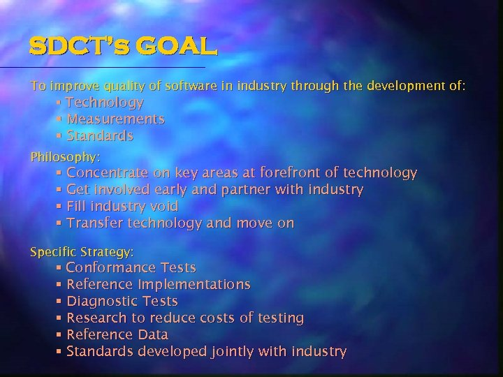 SDCT's GOAL To improve quality of software in industry through the development of: §