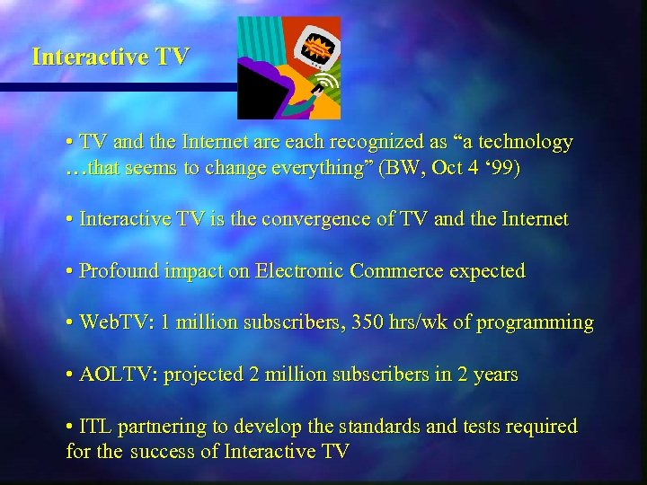 """Interactive TV • TV and the Internet are each recognized as """"a technology …that"""