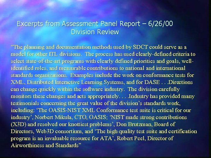 """Excerpts from Assessment Panel Report – 6/26/00 Division Review """"The planning and documentation methods"""