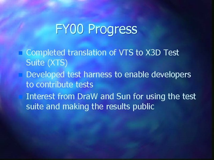 FY 00 Progress n n n Completed translation of VTS to X 3 D