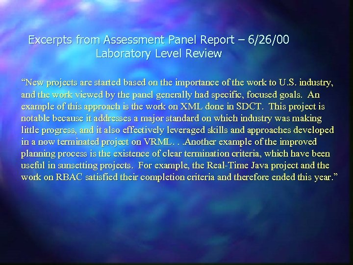 """Excerpts from Assessment Panel Report – 6/26/00 Laboratory Level Review """"New projects are started"""