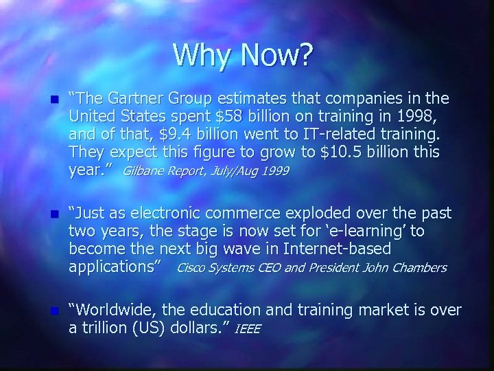 """Why Now? n """"The Gartner Group estimates that companies in the United States spent"""