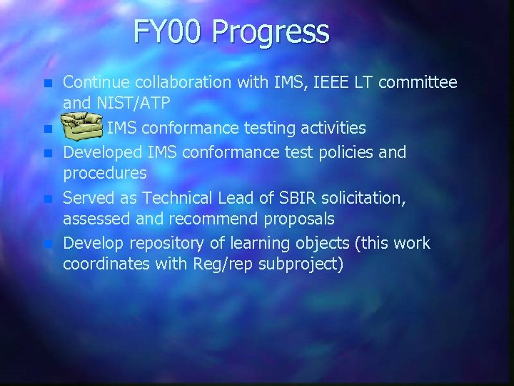 FY 00 Progress n n n Continue collaboration with IMS, IEEE LT committee and