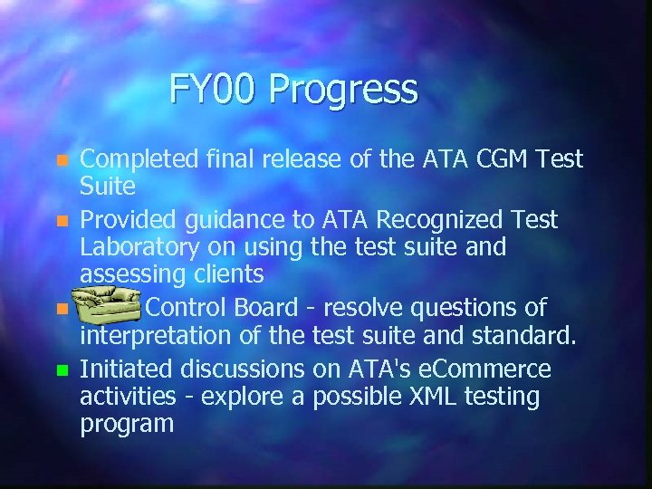 FY 00 Progress n n Completed final release of the ATA CGM Test Suite