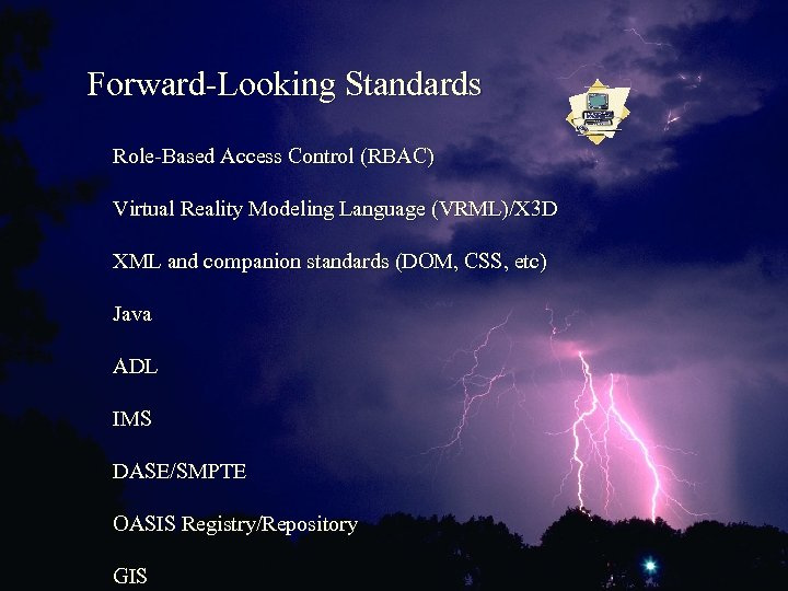 Forward-Looking Standards Role-Based Access Control (RBAC) Virtual Reality Modeling Language (VRML)/X 3 D XML