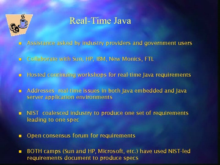 Real-Time Java n Assistance asked by industry providers and government users n Collaborate with