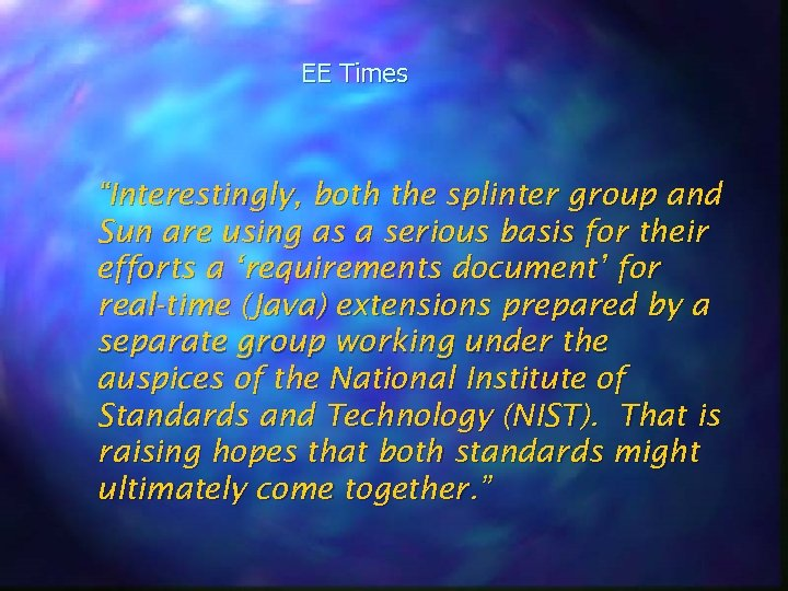 """EE Times """"Interestingly, both the splinter group and Sun are using as a serious"""