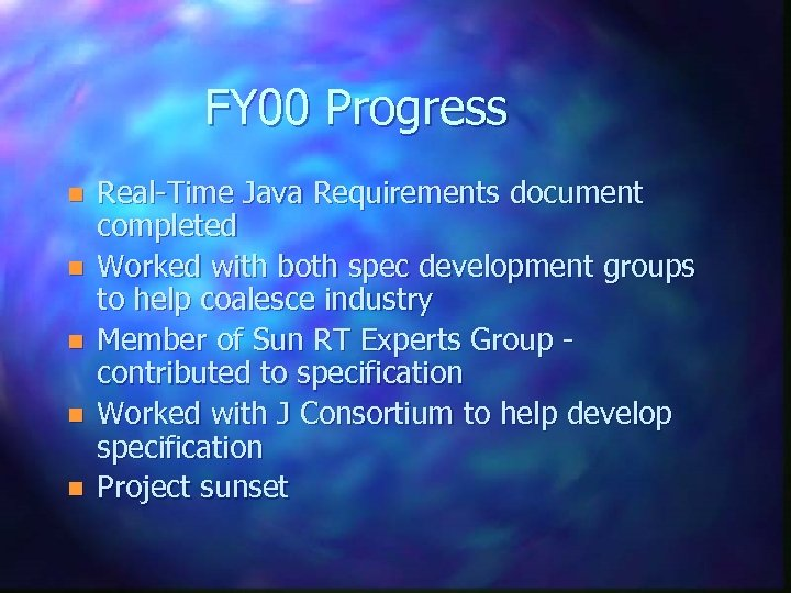 FY 00 Progress n n n Real-Time Java Requirements document completed Worked with both