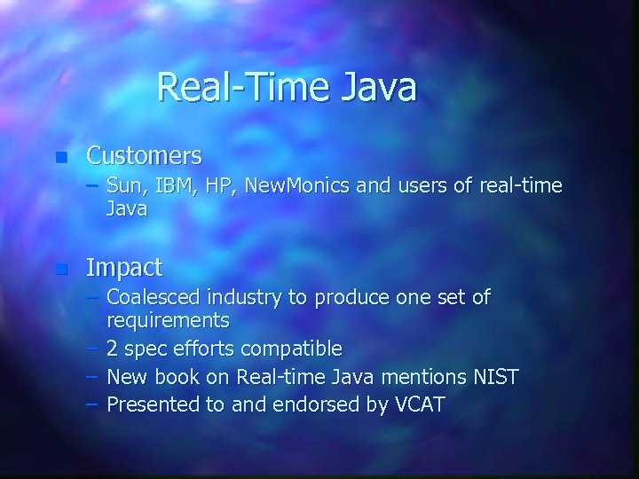 Real-Time Java n Customers – Sun, IBM, HP, New. Monics and users of real-time