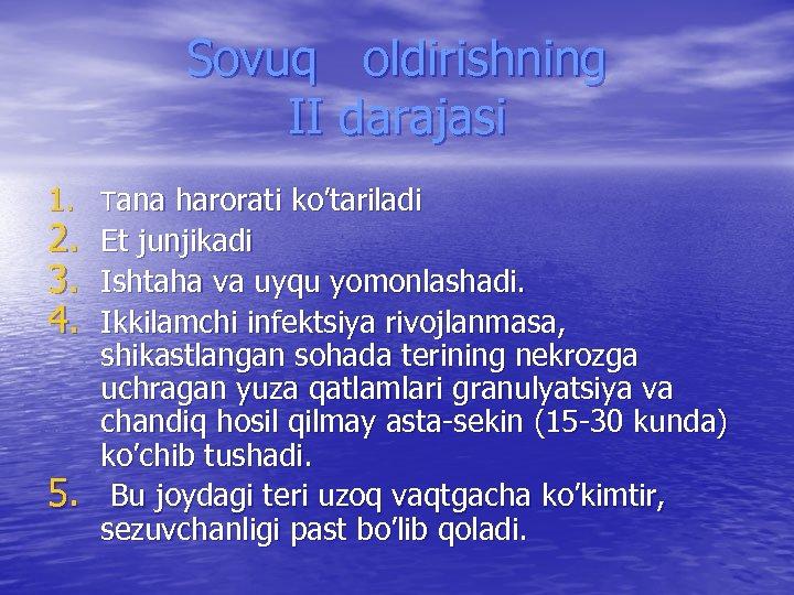 Sovuq oldirishning II darajasi 1. Tana harorati ko'tariladi 2. Et junjikadi 3. Ishtaha va