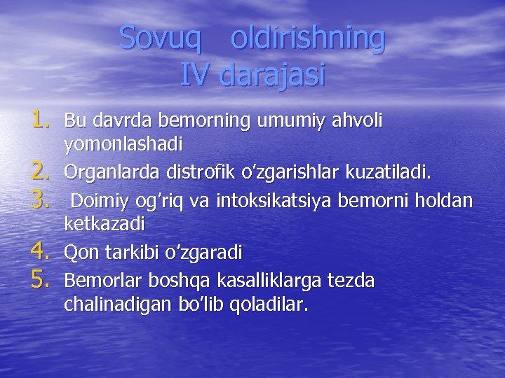 Sovuq oldirishning IV darajasi 1. Bu davrda bеmorning umumiy ahvoli 2. 3. 4. 5.