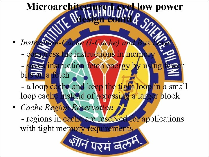 Microarchitecture Level low power design contd • Instruction-Cache (I-Cache) and Bus Level - compress