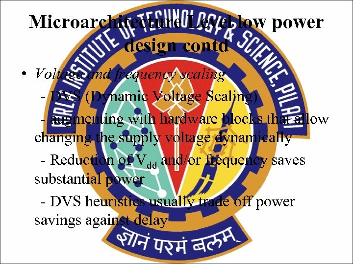Microarchitecture Level low power design contd • Voltage and frequency scaling - DVS (Dynamic