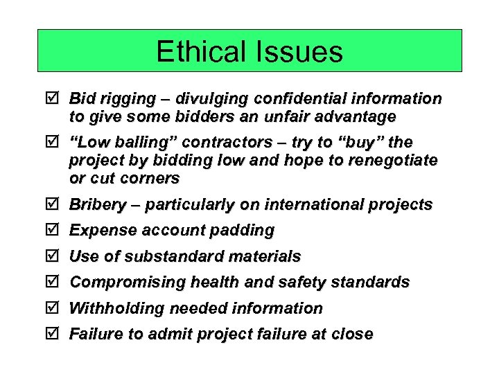 Ethical Issues þ Bid rigging – divulging confidential information to give some bidders an