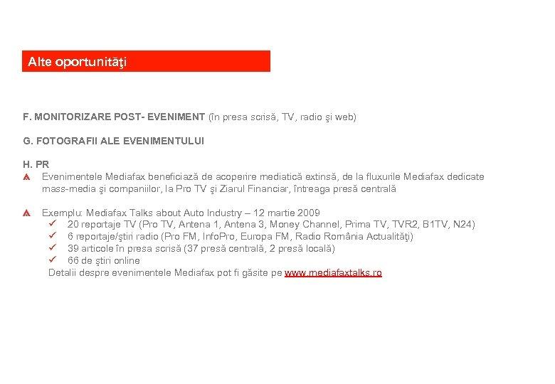 Alte oportunităţi F. MONITORIZARE POST- EVENIMENT (în presa scrisă, TV, radio şi web) G.