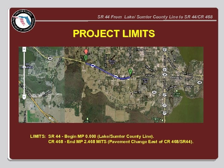 SR 44 From Lake/ Sumter County Line to SR 44/CR 468 PROJECT LIMITS: SR