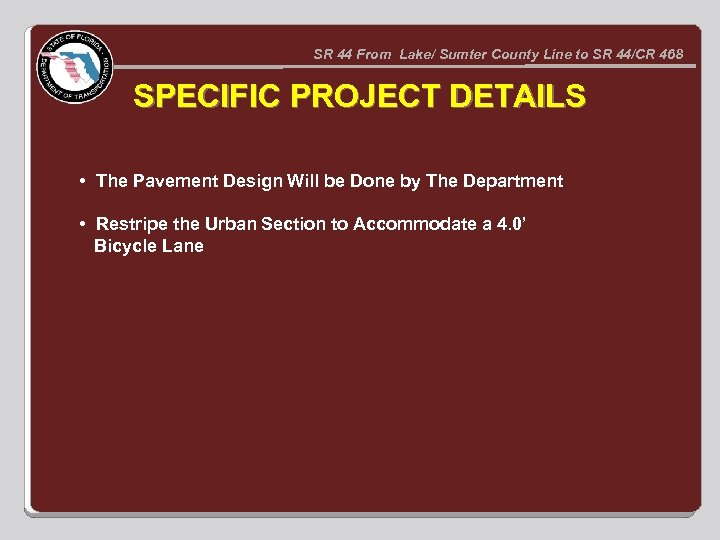 SR 44 From Lake/ Sumter County Line to SR 44/CR 468 SPECIFIC PROJECT DETAILS