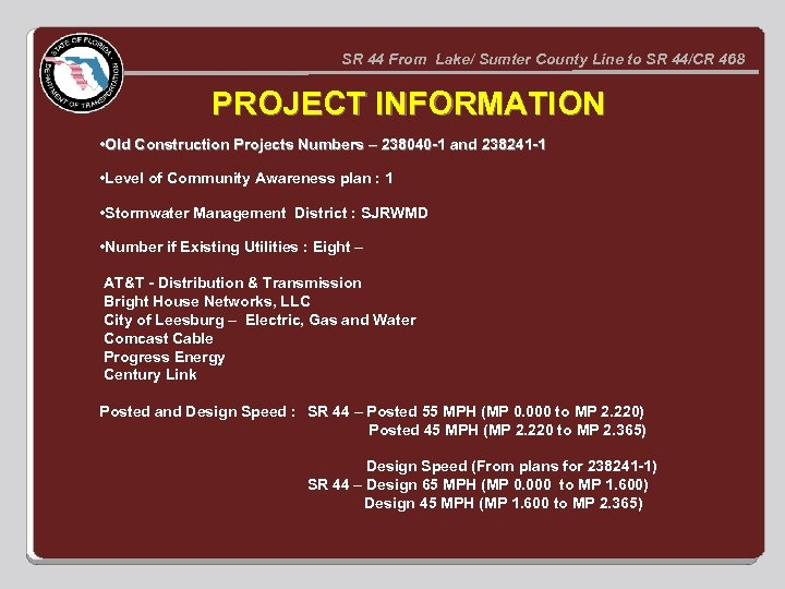 SR 44 From Lake/ Sumter County Line to SR 44/CR 468 PROJECT INFORMATION •